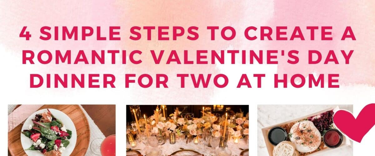 Romantic Valentine's Day Dinner for Two at Home