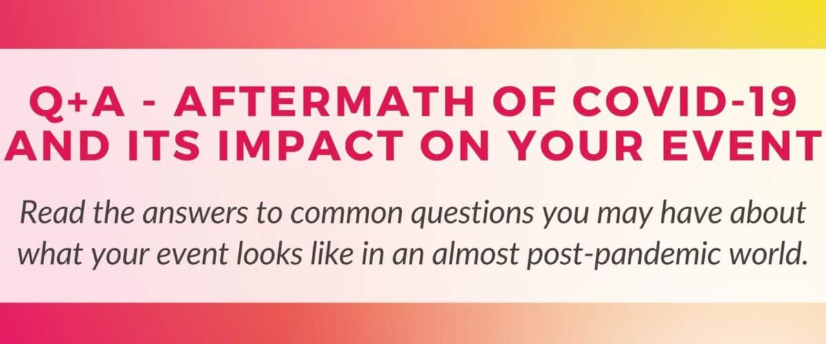 Q+A – Aftermath of COVID-19 and Its Impact on Your Event
